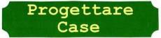 PROGETTARE CASE